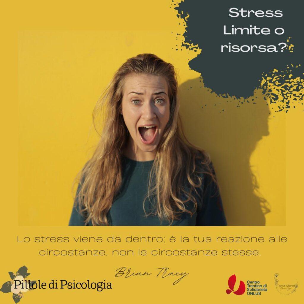 Stress. Limite o risorsa per il nostro funzionamento?